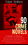 90 CRIME NOVELS: Complete Collection (The Secret House, The Daffodil Mystery, The Angel of Terror, The Crimson Circle, The Black Abbot, The Forger, The ... The Clue of the Twisted Candle and more