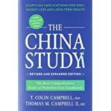 The China Study: Revised and Expanded Edition: The Most Comprehensive Study of Nutrition Ever Conducted and the Startling Imp