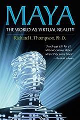Maya: The World as Virtual Reality Kindle Edition