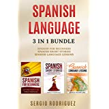 Spanish Language: 3 in 1 Bundle: Spanish for Beginners, Spanish Short Stories, Spanish Language Lessons