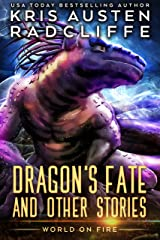 Dragon's Fate and Other Stories (World on Fire Book 8) Kindle Edition