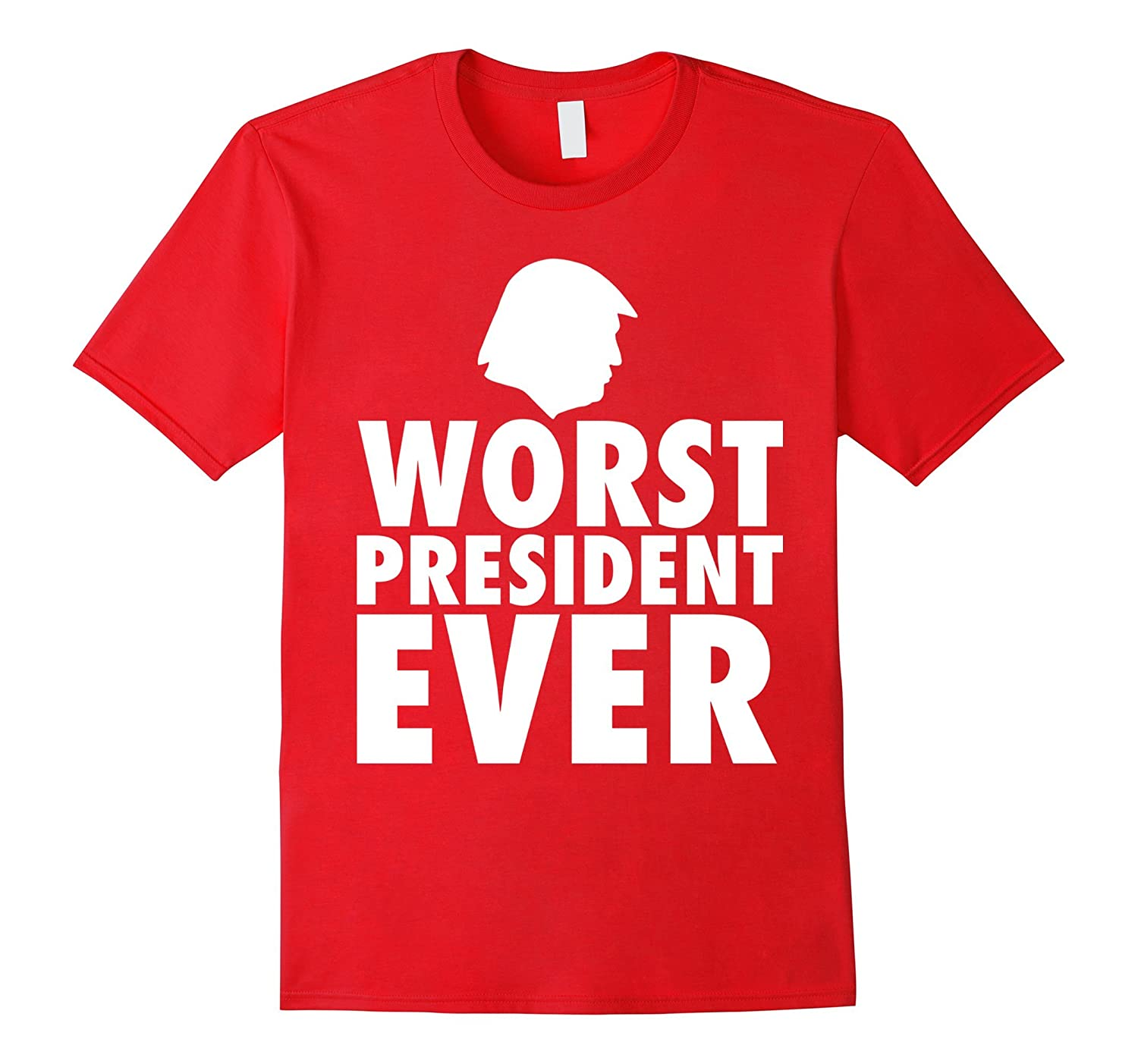 Anti-Trump Worst President Ever T-Shirt-PL