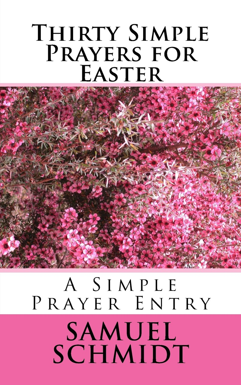 Read Online Thirty Simple Prayers for Easter (Simple Prayer Series) ebook