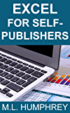 Excel for Self-Publishers (Self-Publishing Essentials Book 1)