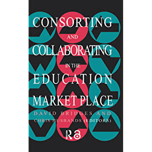 Consorting And Collaborating In The Education Market Place (Education Policy Perspectives)