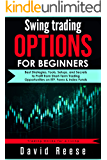Swing Trading Options for Beginners: Best Strategies, Tools, Setups, and Secrets to Profit from Short-Term Trading…