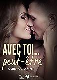 Avec toi… peut-être (French Edition)