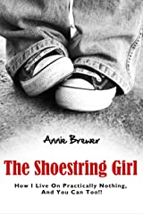 The Shoestring Girl: How I Live on Practically Nothing and You Can Too Kindle Edition