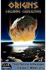 Origins: Colliding Causalities (Third Flatiron Anthologies Book 3) Kindle Edition