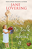 I Don't Want to Talk About It (Choc Lit): A wonderful romance with a twist - the perfect holiday read (Yorkshire Romances Book 5) (English Edition)
