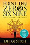 Point Ten Zeros Six Nine (Fables of Fatal Fate)