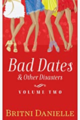 Bad Dates & Other Disasters, Vol. 2 Kindle Edition