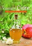 Le vinaigre de cidre - Mille et un bienfaits, mille et une utilisations