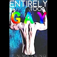 Entirely Too Gay: M/M High School Romance