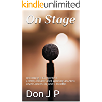 On Stage: Becoming a Competent Communicator and Winning an Area Level Contest in just 6 months