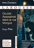 Double Assassinat dans la rue Morgue ; La Lettre volée (Petits Classiques Larousse t. 57)