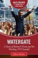Watergate: A Story Of Richard Nixon And The