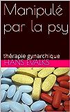 Manipulé par la psy: thérapie gynarchique
