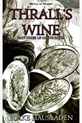 Thrall's Wine (Native Silver Book 3) Kindle Edition