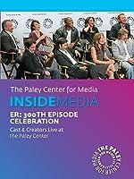 ER: 300th Episode Celebration: Cast & Creators Live at the Paley Center