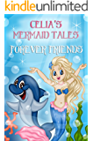 The Mermaid Tales: Celia's Best Friends: Bedtime story, Beginner reader, Ages 3-8, Books For Kids, Values