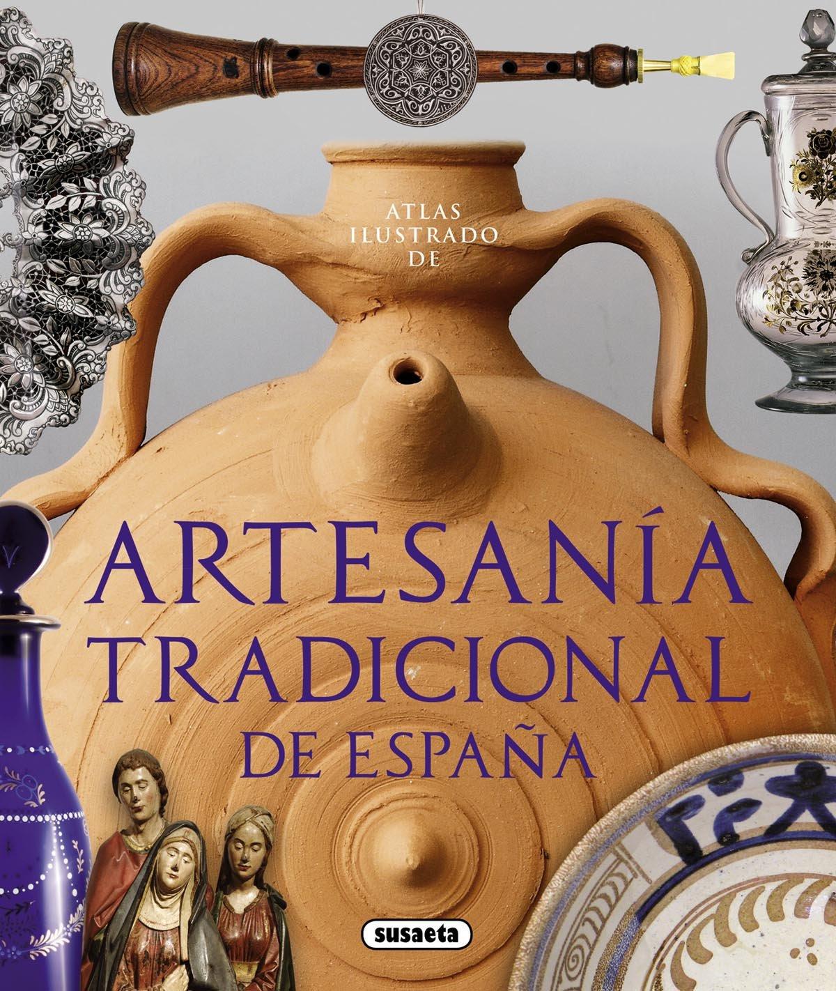 Atlas ilustrado de artesanía tradicional de España: Amazon.es: Balasch Blanch, Enric, Ruiz Arranz, Yolanda: Libros