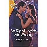So Right...with Mr. Wrong: An enemies to lovers romance (The Serenghetti Brothers Book 4)