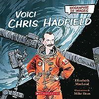 Biographie En Images: Voici Chris Hadfield