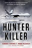 Hunter Killer: Como os drones revolucionaram a guerra contra o terror