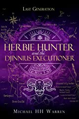 Herbie Hunter and the Djinnius Executioner (Last Generation Book 3) Kindle Edition