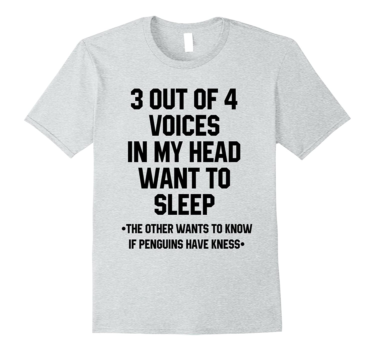 9d310ff32 3 Out Of 4 Voices In My Head Want To Sleep T Shirts Funny-Art ...