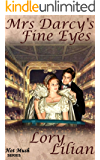 Mrs Darcy's Fine Eyes: A Pride and Prejudice Novella (A Blissful Marriage, Book 2 - Hot Mush Series)