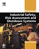 Practical Industrial Safety, Risk Assessment and Shutdown Systems (IDC Technology (Paperback))