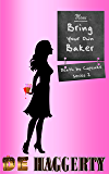 Bring Your Own Baker (Death by Cupcake Book 2)