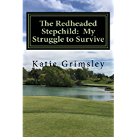 The Redheaded Stepchild: My Struggle to Survive (English Edition)