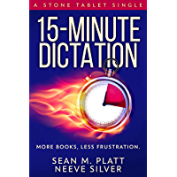 15-Minute Dictation: More Books, Less Frustration. (Stone Tablet Singles Book 4) (English Edition)
