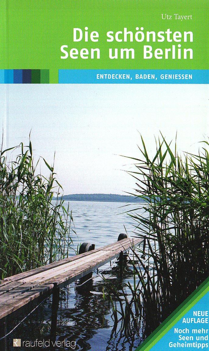 Die schönsten Seen um Berlin: Entdecken, Baden, Genießen