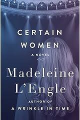 Certain Women: A Novel Kindle Edition