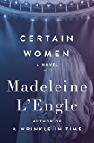 Certain Women: A Novel