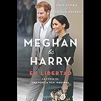 Meghan & Harry. En libertad (Biografías y memorias)