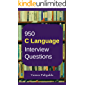 950 Most Important C Language Interview Questions and Answers: Crack That Next Interview With Higher Salary In Less Preparation Time
