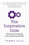 The Inspiration Code: Secrets of unlocking your people's potential