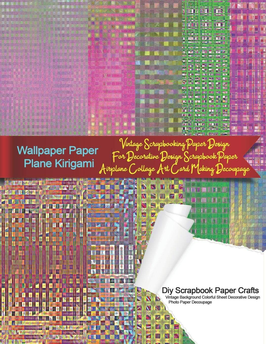 Wallpaper Paper Plane Kirigami Diy Scrapbook Paper Crafts Vintage Background Colorful Sheet Decorative Design Photo Paper Decoupage Vintage Paper Crafts 8 5x11 Card Making Series Warni Tukang Warna 9781081627492 Amazon Com Books
