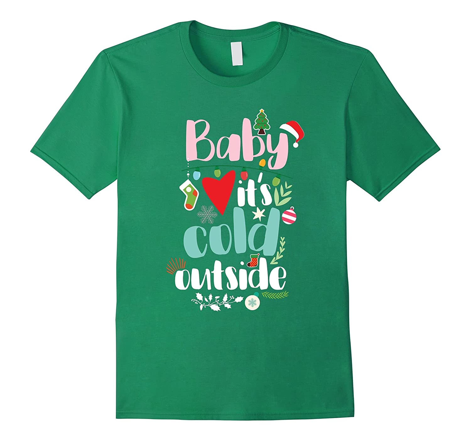 Baby It's Cold Outside Funny Christmas Shirt Winter is comin-FL