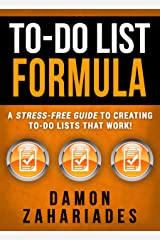 To-Do List Formula: A Stress-Free Guide To Creating To-Do Lists That Work! Kindle Edition