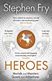 Heroes: Mortals and Monsters, Quests and Adventures (Stephen Fry's Greek Myths)