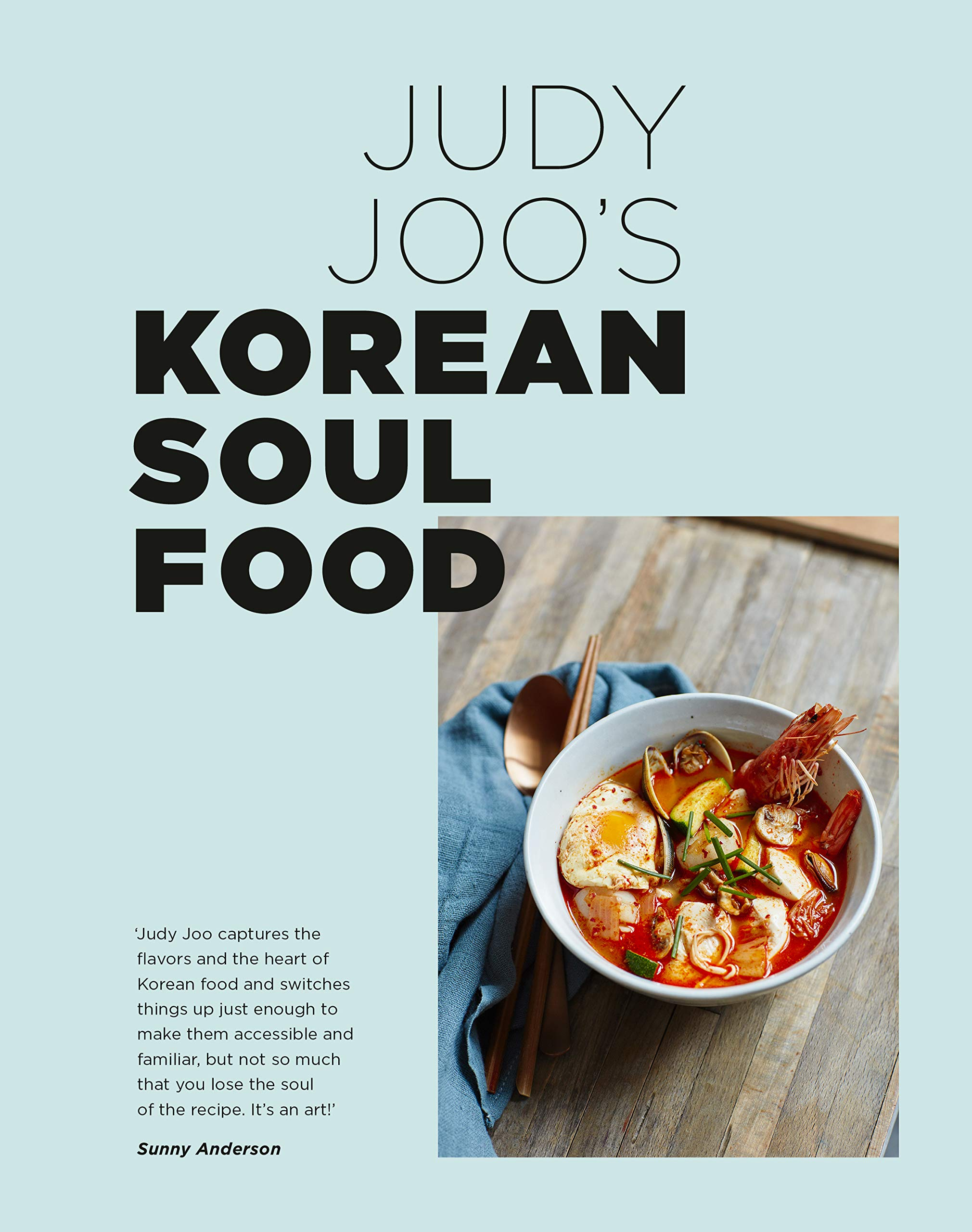 Judy Joo's Korean Soul Food: Authentic dishes and modern twists by White Lion Publishing