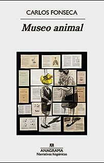 Museo animal (Narrativas Hispánicas) (Spanish Edition)