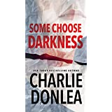 Some Choose Darkness (A Rory Moore/Lane Phillips Novel Book 1)