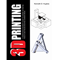 3D PRINTING: A Comprehensive Beginner's Guide to Learning 3D Printing projects and Troubleshooting Common Errors…